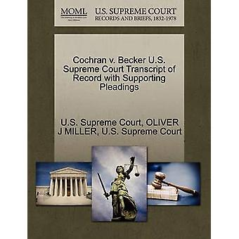 Cochran v. Becker U.S. Supreme Court Transcript of Record with Supporting Pleadings by U.S. Supreme Court