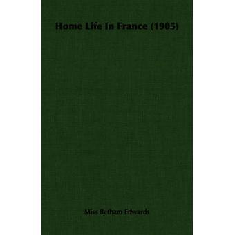 Hem liv i Frankrike 1905 av Edwards & Miss Betham
