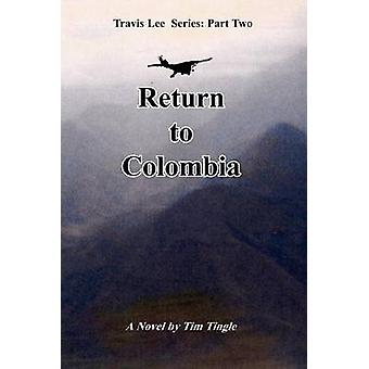 Return to Colombia by Tingle & Tim