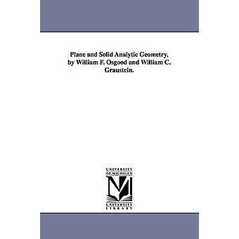 Plan og Solid analytisk geometri af William F. Osgood og William C. Graustein. af Osgood & William F. William Fogg