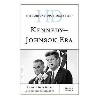 Historical Dictionary of the KennedyJohnson Era by Burns & Richard D
