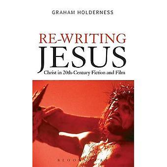 Skriva om Jesus Kristus i 20thCentury skönlitteratur och Film av Holderness & Graham