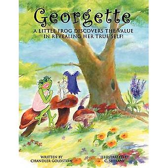 Georgette A little frog discovers the value in revealing her true self by Chandler Goldstein