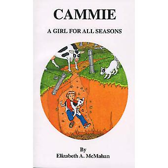 Cammie A Girl for All Seasons by McMahan & Elizabeth A.