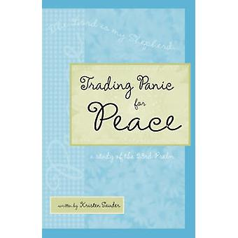 Trading Panic for Peace by Sauder & Kristen