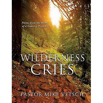 Wilderness Cries by Vetsch & Pastor Mike