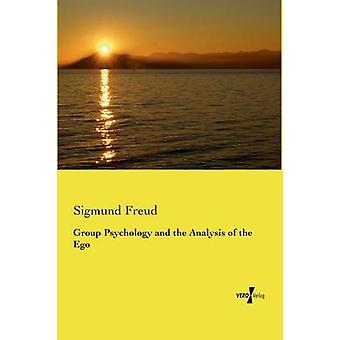 Group Psychology and the Analysis of the Ego by Freud & Sigmund