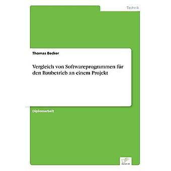 Vergleich von Softwareprogrammen fr Den Baubetrieb ein Einem Projekt von & Thomas Becker