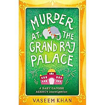 Murder at the Grand Raj Palace: Baby Ganesh Agency Book 4 (Baby Ganesh Agency)