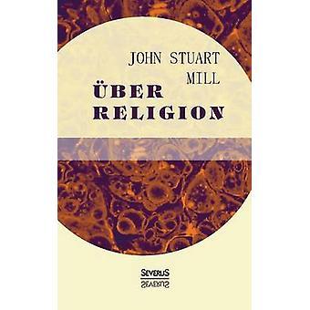 ber Religion by Mill & John Stuart