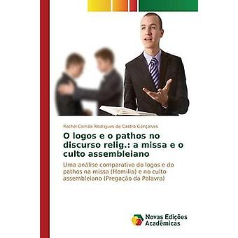 O e o Pathos Logos keine Discurso Relig. eine Missa e o Culto Assembleiano von Rodrigues de Castro Gonalves Rachel Ca