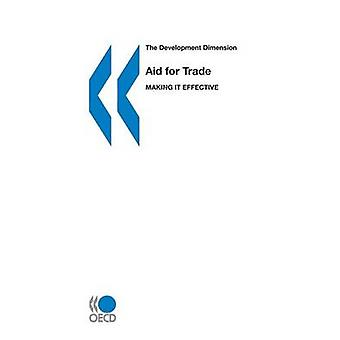 The Development Dimension Aid for Trade  Making it Effective by OECD Publishing