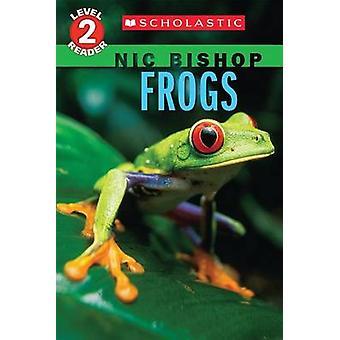 Frogs (Scholastic Reader - Level 2 - Nic Bishop #4) by Nic Bishop - 97