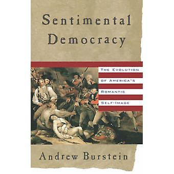 Sentimental Democracy by Professor Andrew Burstein - 9780809085361 Bo