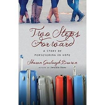 Two Steps Forward - A Story of Persevering in Hope by Sharon Garlough