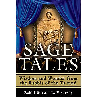 Sage Wisdom - Wisdom and Wonder from the Rabbis of the Talmud by Burto