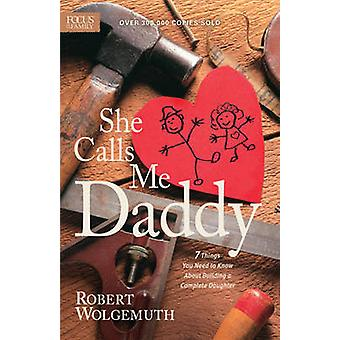 She Calls Me Daddy - 7 Things You Need to Know about Building a Comple