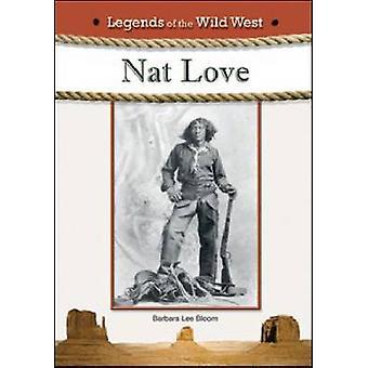 Nat Love by Barbara Lee Bloom - Barbara Lee Bloom - 9781604135992 Book