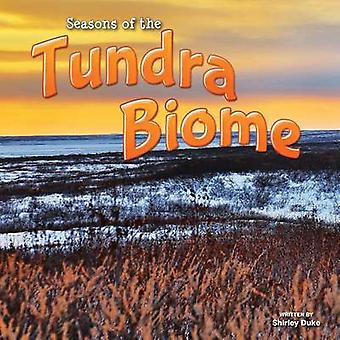 Seasons of the Tundra Biome by Shirley Duke - 9781621697923 Book