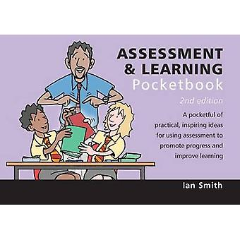 Assessment & Learning Pocketbook (2nd Revised edition) by Ian Smith -