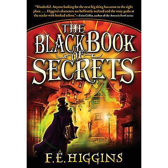 The Black Book of Secrets by F E Higgins - 9780312629052 Book
