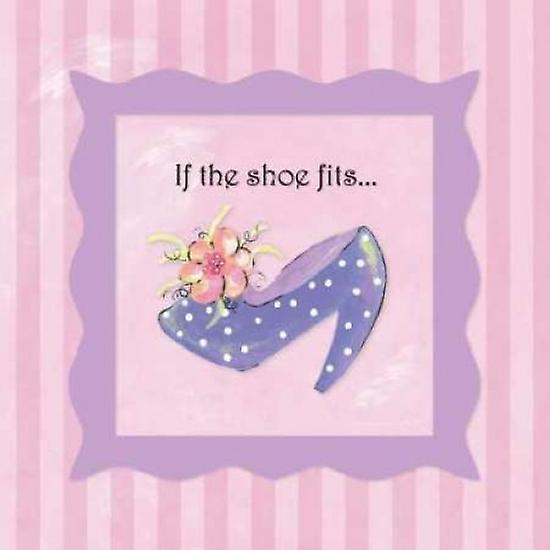 If the Shoe Fits Stephanie Poster Print by Stephanie Fits Marrott af2d57