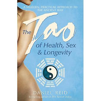 The Tao of Health Sex and Longevity (Paperback) by Reid Daniel