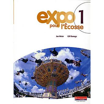 Expo pour lEcosse 1 Pupil Book by Jon Meier & Gill Ramage
