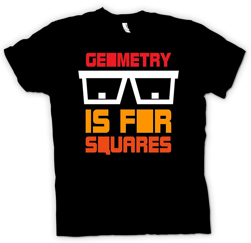 Mens T-shirt - Geometry Is For Squares - Funny