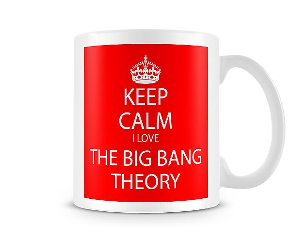 Keep Calm I Love Big Bang Theory Printed Mug