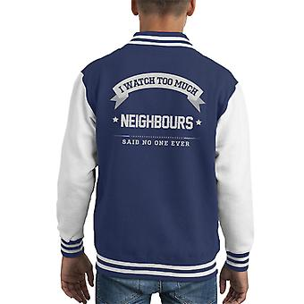 I Watch Too Much Neighbours Said No One Ever Kid's Varsity Jacket