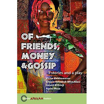 Of Friends - Money & Gossip - A Collection of Stories by Gerald Kithin