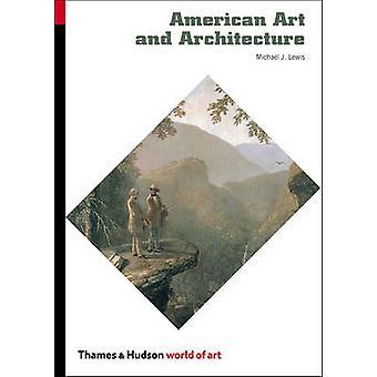 Amerikanische Kunst und Architektur von Michael J. Lewis - 9780500203910 Buch
