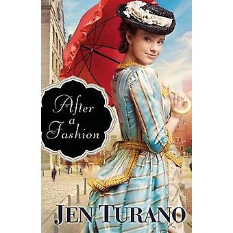 After a Fashion by Jen Turano - 9780764212758 Book