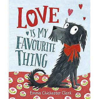 Love is My Favourite Thing - A Plumdog Story by Emma Chichester Clark