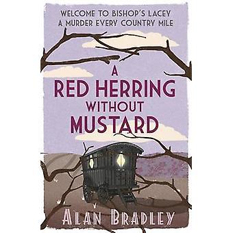 Een rode haring zonder mosterd door Alan Bradley - 9781409118169 boek