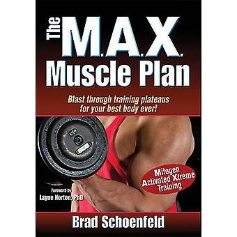 The Max Muscle Plan by Brad Schoenfeld - 9781450423878 Book