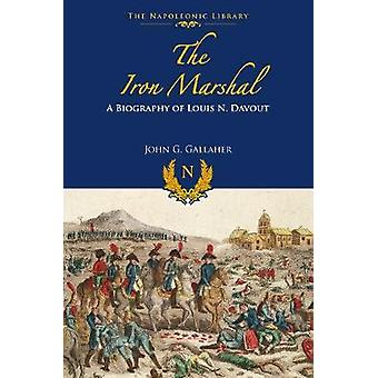 Järn marskalk - en biografi av Louis N Davout av järn marskalk-
