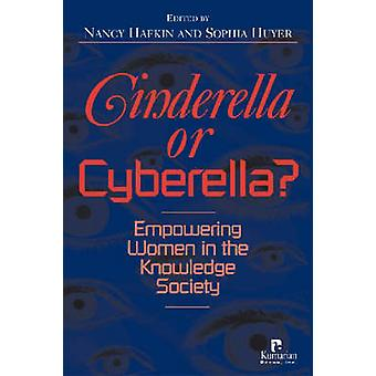 Cinderella or Cyberella - Empowering Women in the Knowledge Society by
