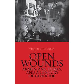 Open Wounds - Armenians - Turks - and a Century of Genocide by Vicken