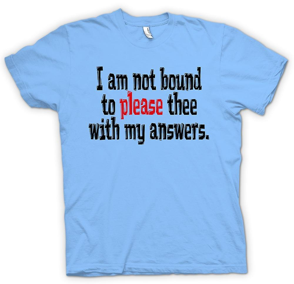 Mens T-shirt - Shakespeare Quote I am not bound to please thee