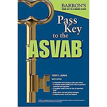 Pass Key to the ASVAB - 9th Edition by Terry L Duran - 9781438010786