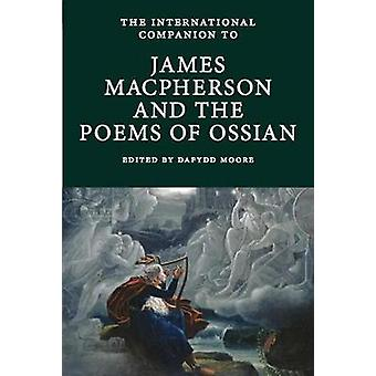 The International Companion to James Macpherson and the Poems of Ossi