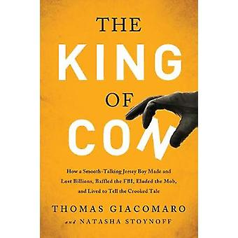 The King of Con - How a Smooth-Talking Jersey Boy Made and Lost Billio