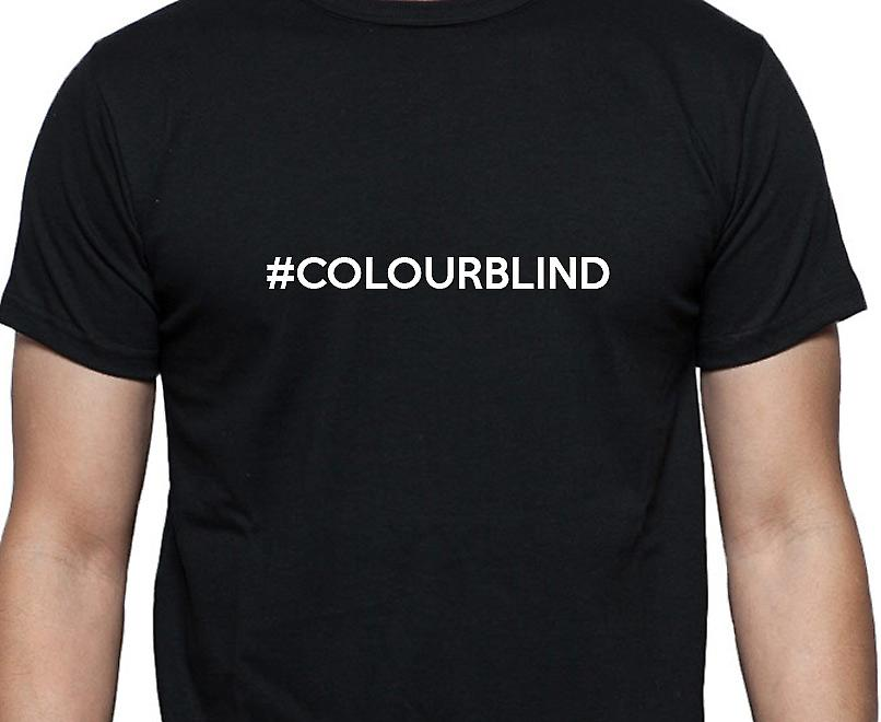 #Colourblind Hashag Colourblind Black Hand Printed T shirt