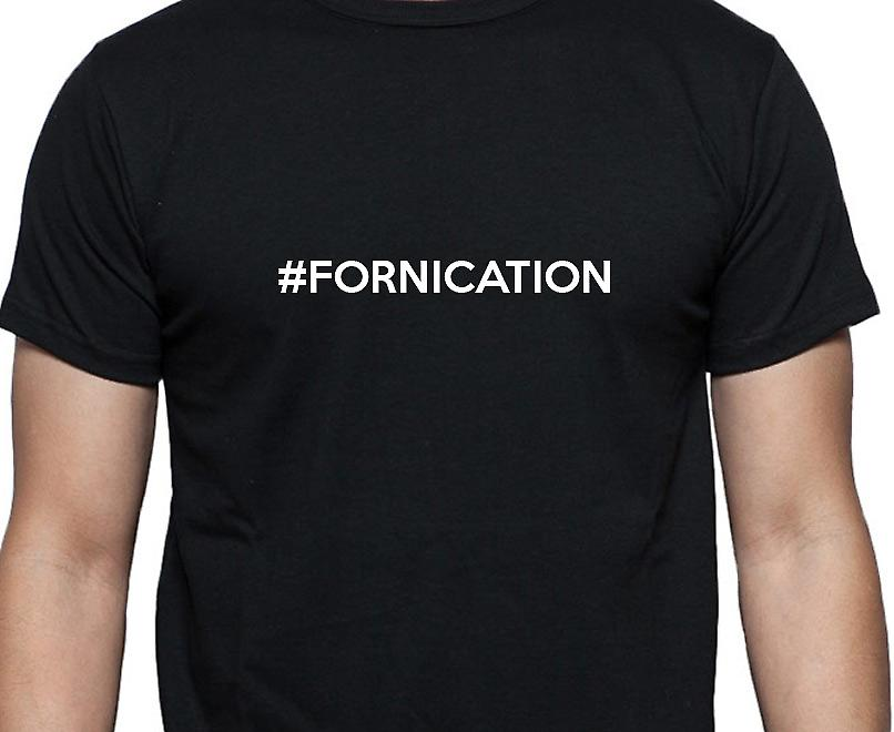 #Fornication Hashag Fornication Black Hand Printed T shirt