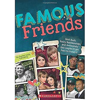 Berömda vänner: Bästa knoppar, steniga relationer och Awesomely udda par från tidigare till nuvarande