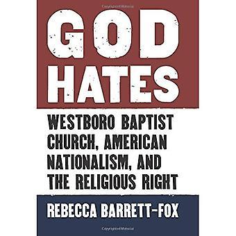 Dieu déteste: Westboro Baptist Church, le nationalisme américain et la droite religieuse