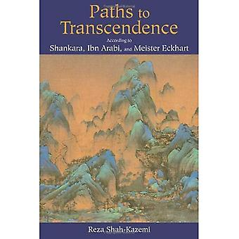 Paths to Transcendence: According to Shankara, Ibn 'Arabi, and Meister Eckhart (Spiritual Masters): According to Shankara, Ibn 'Arabi, and Meister Eckhart (Spiritual Masters)