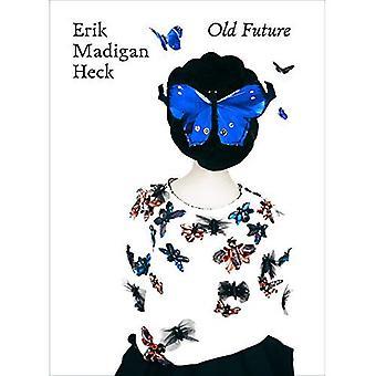Erik Madigan Heck: Old Future
